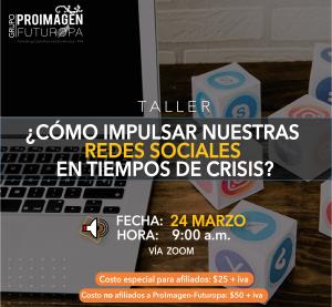 Taller: ¿Cómo impulsar nuestras redes sociales en tiempos de crisis?